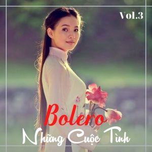 Download nhạc hot Bolero - Những Cuộc Tình (Vol. 3) nhanh nhất