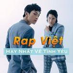 Nghe và tải nhạc Mp3 Rap Việt Hay Nhất Về Tình Yêu Lứa Đôi hot nhất về điện thoại