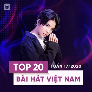 Tải nhạc hot Top 20 Bài Hát Việt Nam Tuần 17/2020 Mp3 online
