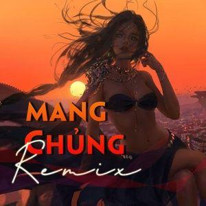 Tải nhạc hot Mang Chủng Remix Mp3 miễn phí
