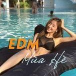 Nghe và tải nhạc Mp3 EDM Mùa Hè nhanh nhất về điện thoại