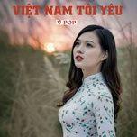 Tải nhạc hot Việt Nam Tôi Yêu nhanh nhất về điện thoại