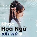 Nghe và tải nhạc Nhạc Hoa Ngữ Bất Hủ về máy