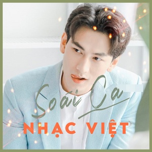 Nghe và tải nhạc Mp3 Soái Ca Nhạc Việt hot nhất