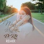 Download nhạc hot Nắng Mang Em Đi Rồi Remix nhanh nhất về máy