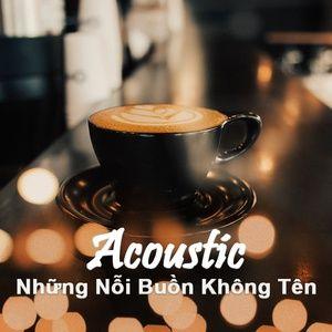 Download nhạc Acoustic & Những Nỗi Buồn Không Tên Mp3 online