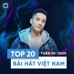 Nghe nhạc Top 20 Bài Hát Việt Nam Tuần 20/2020 trực tuyến miễn phí