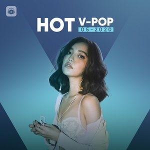 Download nhạc Nhạc Việt Hot Tháng 05/2020 Mp3