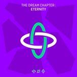 Tải nhạc Zing The Dream Chapter: ENTERNITY nhanh nhất về máy