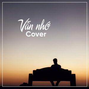 Nghe nhạc Vẫn Nhớ Cover - V.A