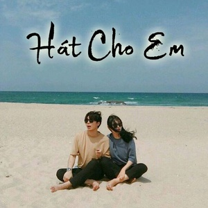 Ca nhạc Hát Cho Em - V.A