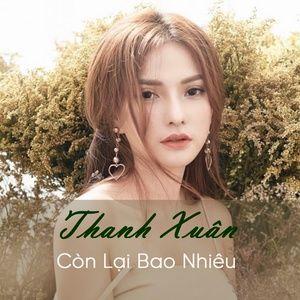 Tải nhạc Thanh Xuân Còn Lại Bao Nhiêu hot nhất