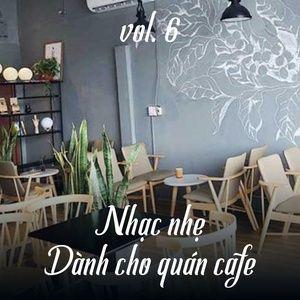 Nghe và tải nhạc hot Nhạc Nhẹ Dành Cho Quán Cafe (Vol. 6) online