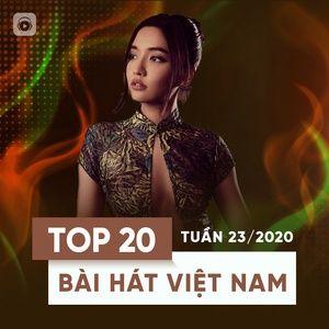 Download nhạc Top 20 Bài Hát Việt Nam Tuần 23/2020 nhanh nhất