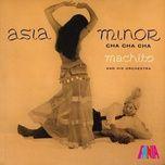 Nghe và tải nhạc hay Asia Minor Cha Cha Cha nhanh nhất về máy