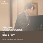 Nghe và tải nhạc Yiruma Golden Song With KIWA Live (May Be / Kiss The Rain / River Flows In You) (Single) hot nhất