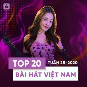 Download nhạc hay Top 20 Bài Hát Việt Nam Tuần 25/2020 nhanh nhất về máy