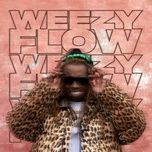 Tải nhạc Mp3 Weezy Flow (EP) nhanh nhất về máy