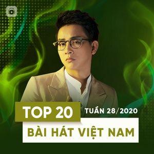Tải nhạc hot Top 20 Bài Hát Việt Nam Tuần 28/2020 trực tuyến