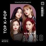 Nghe nhạc Mp3 Top K-POP Nửa Năm 2020 nhanh nhất