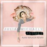 Nghe và tải nhạc hay Issues (Alan Walker Remix) (Single) Mp3 về máy