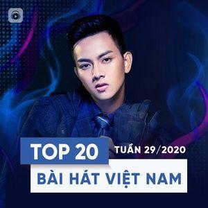 Tải nhạc hot Top 20 Bài Hát Việt Nam Tuần 29/2020 Mp3