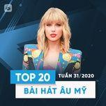 Download nhạc hot Top 20 Bài Hát Âu Mỹ Tuần 31/2020 Mp3 nhanh nhất