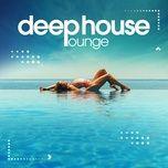Tải nhạc hay Deep House Lounge, Vol. 5 trực tuyến
