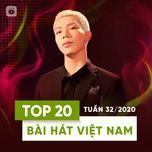 Tải nhạc Zing Top 20 Bài Hát Việt Nam Tuần 32/2020 nhanh nhất về máy