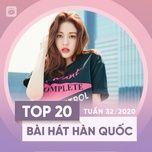 Download nhạc hay Top 20 Bài Hát Hàn Quốc Tuần 32/2020 Mp3
