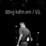Download nhạc hot Đông Kiếm Em (Single) Mp3 nhanh nhất