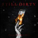 Tải nhạc Zing Still Dirty (Single) miễn phí