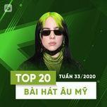 Nghe và tải nhạc Top 20 Bài Hát Âu Mỹ Tuần 33/2020 Mp3 nhanh nhất