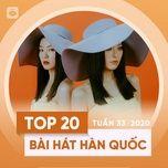 Download nhạc hay Top 20 Bài Hát Hàn Quốc Tuần 33/2020 trực tuyến miễn phí