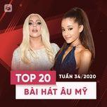 Nghe và tải nhạc hot Top 20 Bài Hát Âu Mỹ Tuần 34/2020 Mp3 về điện thoại