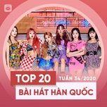 Nghe và tải nhạc Top 20 Bài Hát Hàn Quốc Tuần 34/2020 Mp3 chất lượng cao