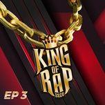 Tải nhạc Mp3 Zing King Of Rap Tập 3 về máy
