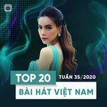 Tải nhạc Top 20 Bài Hát Việt Nam Tuần 35/2020 miễn phí về máy