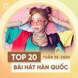 Nghe và tải nhạc hay Top 20 Bài Hát Hàn Quốc Tuần 35/2020 miễn phí về điện thoại