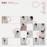 Tải nhạc 24h (Mini Album) Mp3 hay nhất