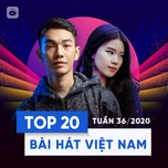 Tải nhạc Zing Top 20 Bài Hát Việt Nam Tuần 36/2020 miễn phí