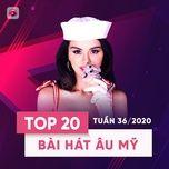 Download nhạc hay Top 20 Bài Hát Âu Mỹ Tuần 36/2020 Mp3 về điện thoại