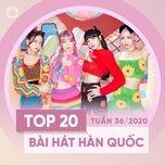 Download nhạc Top 20 Bài Hát Hàn Quốc Tuần 36/2020 Mp3 miễn phí về điện thoại