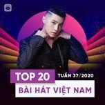 Tải nhạc Top 20 Bài Hát Việt Nam Tuần 37/2020 về máy