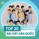 Download nhạc hay Top 20 Bài Hát Hàn Quốc Tuần 37/2020 miễn phí
