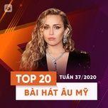 Tải nhạc Mp3 Top 20 Bài Hát Âu Mỹ Tuần 37/2020 hot nhất