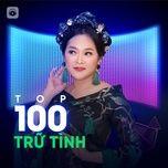 Download nhạc hay Top 100 Nhạc Trữ Tình Hay Nhất nhanh nhất