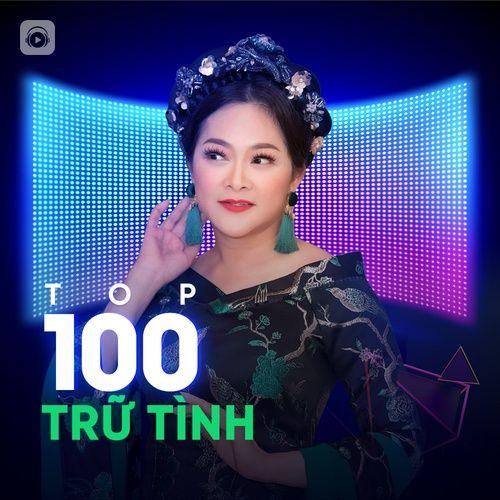 100 Nhạc Trữ Tình Hay Nhất
