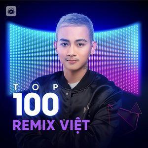 Download nhạc Top 100 Remix Việt Hay Nhất hot nhất về điện thoại