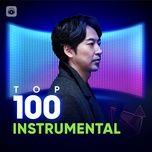Nghe và tải nhạc hot Top 100 Nhạc Không Lời Hay Nhất